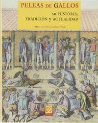 PELEAS DE GALLOS - HISTORIA, TRADICION Y ACTUALIDAD