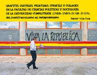 GRAFITIS, CARTELES, PEGATINAS, STENCILS Y COLLAGES EN LA FACULTAD DE CIENCIAS POLITICAS Y SOCIOLOGIA DE LA UNIVERSIDAD COMPLUTENSE (1988-1989 / 2018-2019) - DEL POSTFRANQUISMO AL METAPODEMISMO