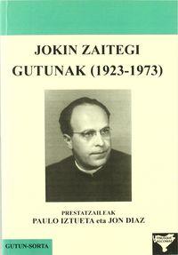 JOKIN ZAITEGI - GUTUNAK (1923-1973)