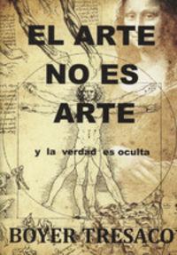 ARTE NO ES ARTE Y LA VERDAD ES OCULTA