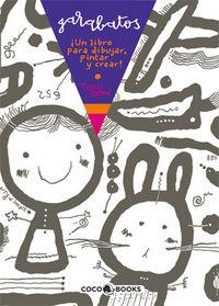 Garabatos - ¡un Libro Para Dibujar, Pintar Y Crear! - Taro Gomi