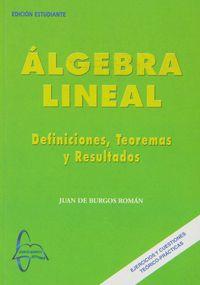 ALGEBRA LINEAL - DEFINICIONES, TEOREMAS Y RESULTADOS