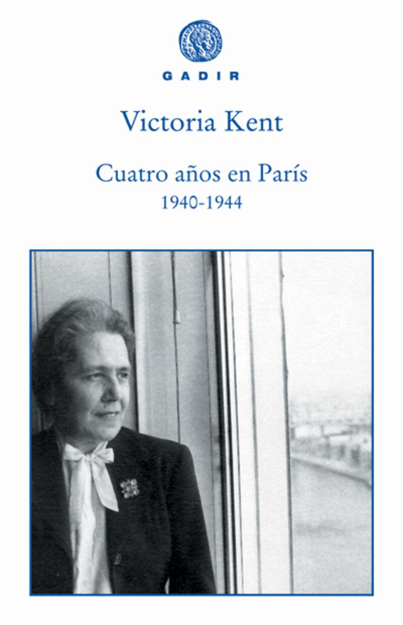 Cuatro Años En Paris 1940-1944 - Victoria Kent