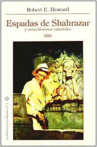 ESPADAS DE SHAHRAZAR - Y OTRAS HISTORIAS ORIENTALES