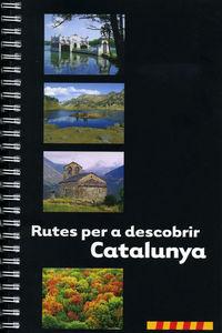 RUTES PER A DESCOBRIR CATALUNYA
