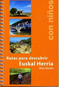RUTAS PARA DESCUBRIR E. H. CON NIÑOS - 40 EXCURSIONES SENCILLAS