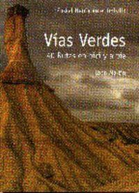 VIAS VERDES - 40 RUTAS A PIE Y EN BICI