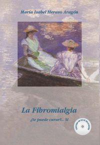 FIBROMIALGIA, LA - ¿SE PUEDE CURAR? (+CD)