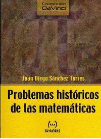 Problemas Historicos De Las Matematicas - Juan Diego Sanchez Torres
