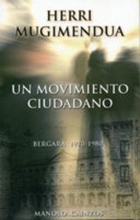 HERRI MUGIMENDUA = MOVIMIENTO CIUDADANO, UN (BERGARA 1970-1980)