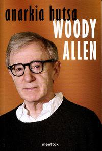 Anarkia Hutsa - Woody Allen
