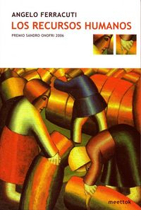 Recursos Humanos, Los (premio Sandro Onofri 2006) - Angelo Ferracuti