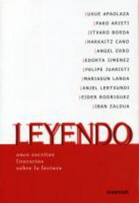 Leyendo - Once Escritos Literarios Sobre La Lectura - Uxue Apaolaza / [ET AL. ]