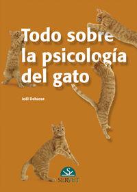 Todo Sobre La Psicologia Del Gato - Joel Dehasse