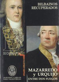 Mazarredo Y Urquijo - Entre Dos Fuegos - A. C. Saiz Valdivieso