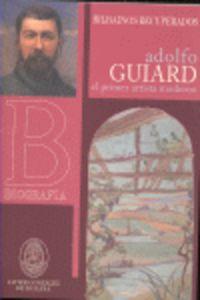 Adolfo Guiard - El Primer Artista Moderno - Javier Gonzalez De Durana