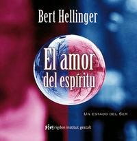 Amor Del Espiritu, El - Un Estado Del Ser - Bert Hellinger