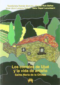CORRALES DE UJUE Y LA VIDA DE ANTAÑO, LOS