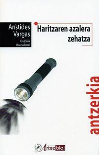 HARITZAREN AZALERA ZEHATZA