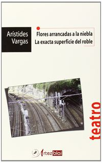 FLORES ARRANCADAS A LA NIEBLA / #LA EXACTA SUPERFICIE DEL ROBLE