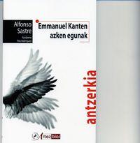 Emmanuel Kanten Azken Egunak - Alfonso Sastre / Fito Rodriguez (itzul. )