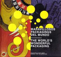 MARAVILLOSOS PACKAGINGS DEL MUNDO, LAS = WORLDS WONDERFUL PACKAGING, THE
