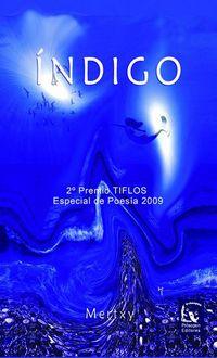 INDIGO (II PREMIO TIFLOS ESPECIAL POESIA 2009)