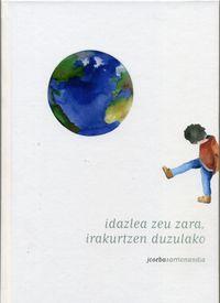 IDAZLEA ZEU ZARA, IRAKURTZEN DUZULAKO
