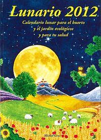 Calendario Lunar 2012 - Lunario - Michel Gros