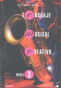 Lenguaje Musical Creativo - Nivel 3 - Rafael Fernandez De Larrinoa