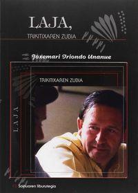 Laja, Trikitixaren Zubia (+cd) - Joxemari Iriondo Unanue