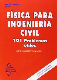 Fisica Para Ingenieria Civil - 101 Problemas Utiles - Andres Valiente Cancho