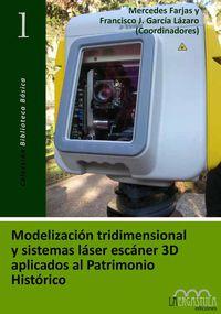 MODELIZACION TRIDIMENSIONAL Y SISTEMAS LASER ESCANER 3D APLICADOS