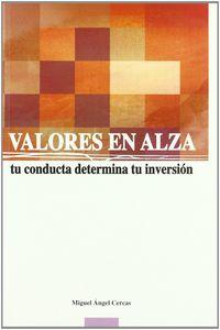 VALORES EN ALZA - TU CONDUCTA DETERMINA TU INVERSION