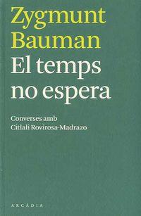 El temps no espera - Bauman Zygmunt