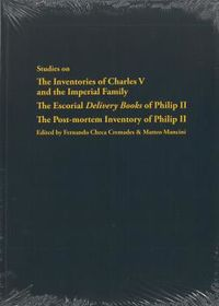 STUDIES ON THE INVENTORIES OF CHARLES V AND THE IMPERIAL FAMILY