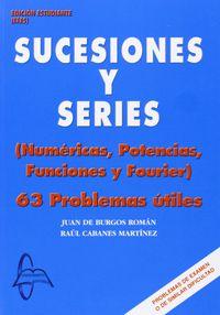 Sucesiones Y Series - 63 Problemas Utiles - Juan De Burgos Roman