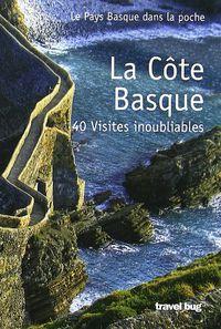 Cote Basque, La - 40 Visites Inoubliables - Aa. Vv.