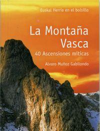 MONTAÑA VASCA, LA - 40 ASCENSIONES MITICAS