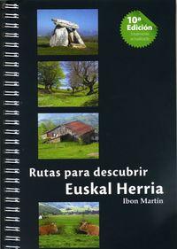 Rutas Para Descubrir Euskal Herria 1 (10. Ed) - Ibon Martin Alvarez