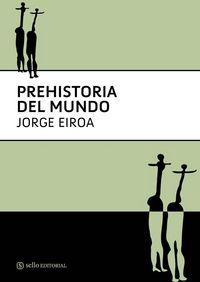 prehistoria del mundo (manual) - Jorge Juan Eiroa Garcia