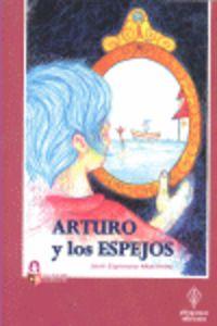 Arturo Y Los Espejos - Jose Espinosa Martinez