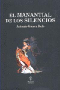 El manantial de los silencios - Antonio Gomez Rufo