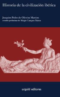 Historia De La Civilazacion Iberica - Joaquim Pedro De Oliveira