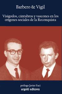 VISIGODOS CANTABROS Y VASCONES EN LOS ORIGENES SOCIALES DE LA
