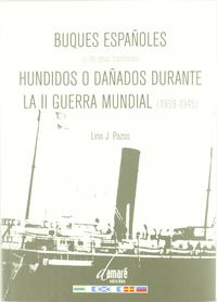 BUQUES ESPAÑOLES HUNDIDOS O DAÑADOS DURANTE LA II GUERRA MUNDIAL