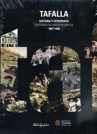 TAFALLA - 1867-1930 - HISTORIA & FOTOGRAFIA / ARGAZKILARITZA