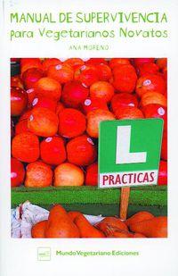 Manual De Supervivencia Para Vegetarianos Novatos - Ana Moreno
