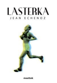 Lasterka - Jean Echenoz