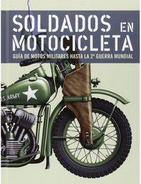 SOLDADOS EN MOTOCICLETA - GUIA DE MOTOS MILITARES HASTA LA SEGUNDA GUERRA MUNDIAL